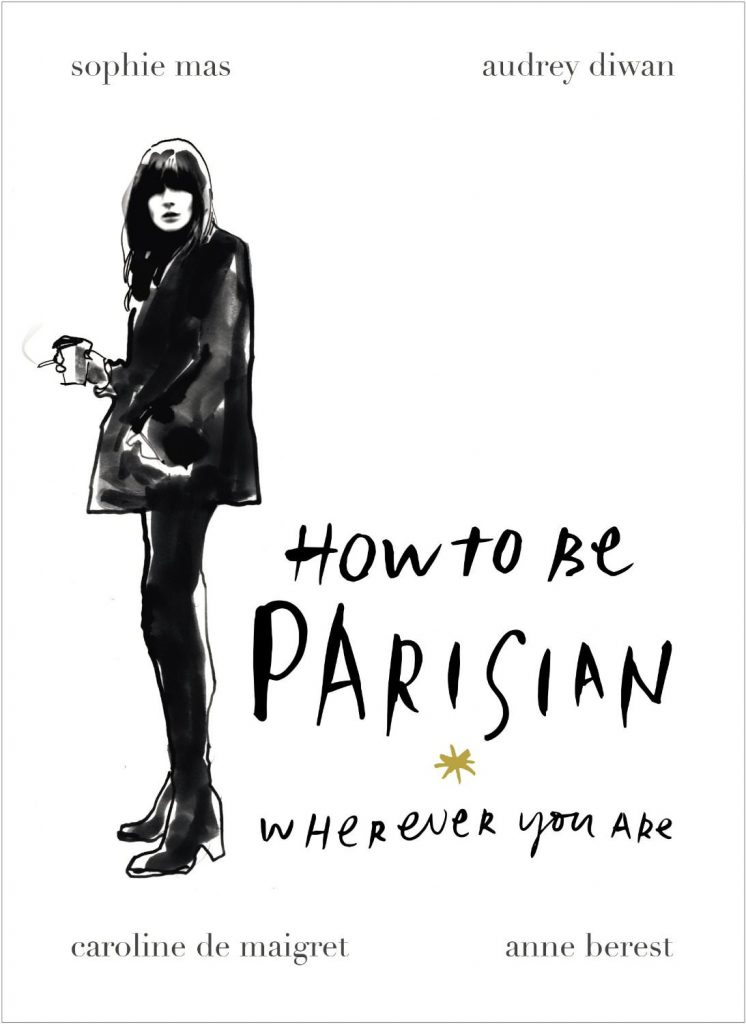 Front Row_Caroline de Maigret_How to be a parisian wherever you are